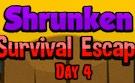 Shrunken Survival 4